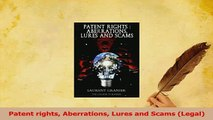 Read  Patent rights Aberrations Lures and Scams Legal Ebook Free