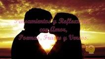 Dime que me Amas, Poemas en Video para Dedicar, Postales con Mensajes Romanticos, Frases y Versos