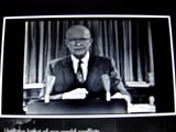 Dwight D. Eisenhower warns us of the military industrial complex!