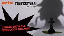 Conan Doyle et Sherlock Holmes - Tout est vrai (ou presque) - ARTE