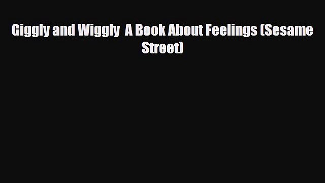 Read Giggly and Wiggly  A Book About Feelings (Sesame Street) PDF Free