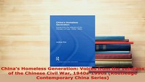 PDF  Chinas Homeless Generation Voices from the veterans of the Chinese Civil War 1940s1990s Read Online