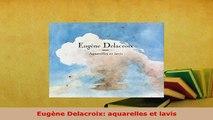PDF  Eugène Delacroix aquarelles et lavis PDF Online