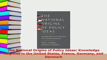 PDF  The National Origins of Policy Ideas Knowledge Regimes in the United States France Download Full Ebook
