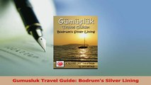 PDF  Gumusluk Travel Guide Bodrums Silver Lining Download Online