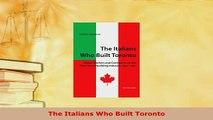 PDF  The Italians Who Built Toronto Download Online