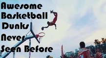Awesome Basketball Slam Dunks - Never Seen Before