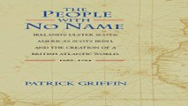 Download The People with No Name  Ireland s Ulster Scots  America s Scots Irish  and the Creation