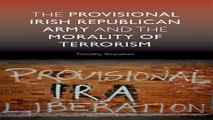 Download The  Provisional Irish Republican Army and the Morality of Terrorism