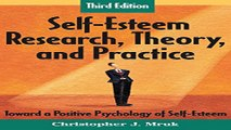 Download Self Esteem Research  Theory  and Practice  Toward a Positive Psychology of Self Esteem