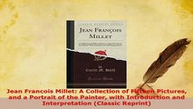 Download  Jean Francois Millet A Collection of Fifteen Pictures and a Portrait of the Painter with Download Full Ebook