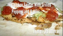 Chicken Fajitas With Grilled Peppers and Onions Recipe