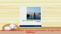 Download  JeanFranasois Millet Peasant and Painter Large Print Edition Download Online