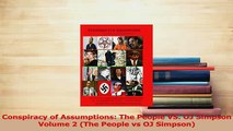 Read  Conspiracy of Assumptions The People VS OJ Simpson Volume 2 The People vs OJ Simpson Ebook Free