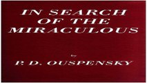 Download In Search of the Miraculous   Fragments of an Unknown Teaching