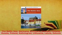PDF  The Baltic Sea Germany Denmark Sweden Finland Russia Poland Kaliningrad Lithuania Latvia Download Online