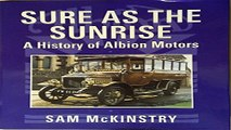 Download Sure as the Sunrise  History of Albion Motors