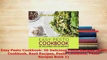 PDF  Easy Pesto Cookbook 50 Delicious Pesto Recipes Basil Cookbook Basil Recipes Pesto Read Online