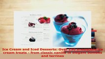Download  Ice Cream and Iced Desserts Over 150 irresistible ice cream treats  from classic vanilla PDF Full Ebook