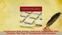 PDF  Condensed Milk Greats Delicious Condensed Milk Recipes The Top 77 Condensed Milk Recipes Read Online