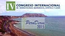 IV International Congress of Surgical Dermatology, Cosmetic and Laser of Peruderm 2015