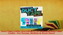 PDF  Duct Tape Crafts 3rd Edition 67 Ultimate Duct Tape Crafts  For Purses Wallets  Much  Read Online