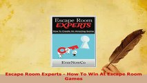 PDF  Escape Room Experts  How To Win At Escape Room Games  EBook