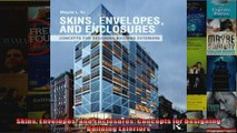 Read  Skins Envelopes and Enclosures Concepts for Designing Building Exteriors  Full EBook