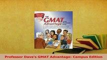 Read  Professor Daves GMAT Advantage Campus Edition Ebook Free