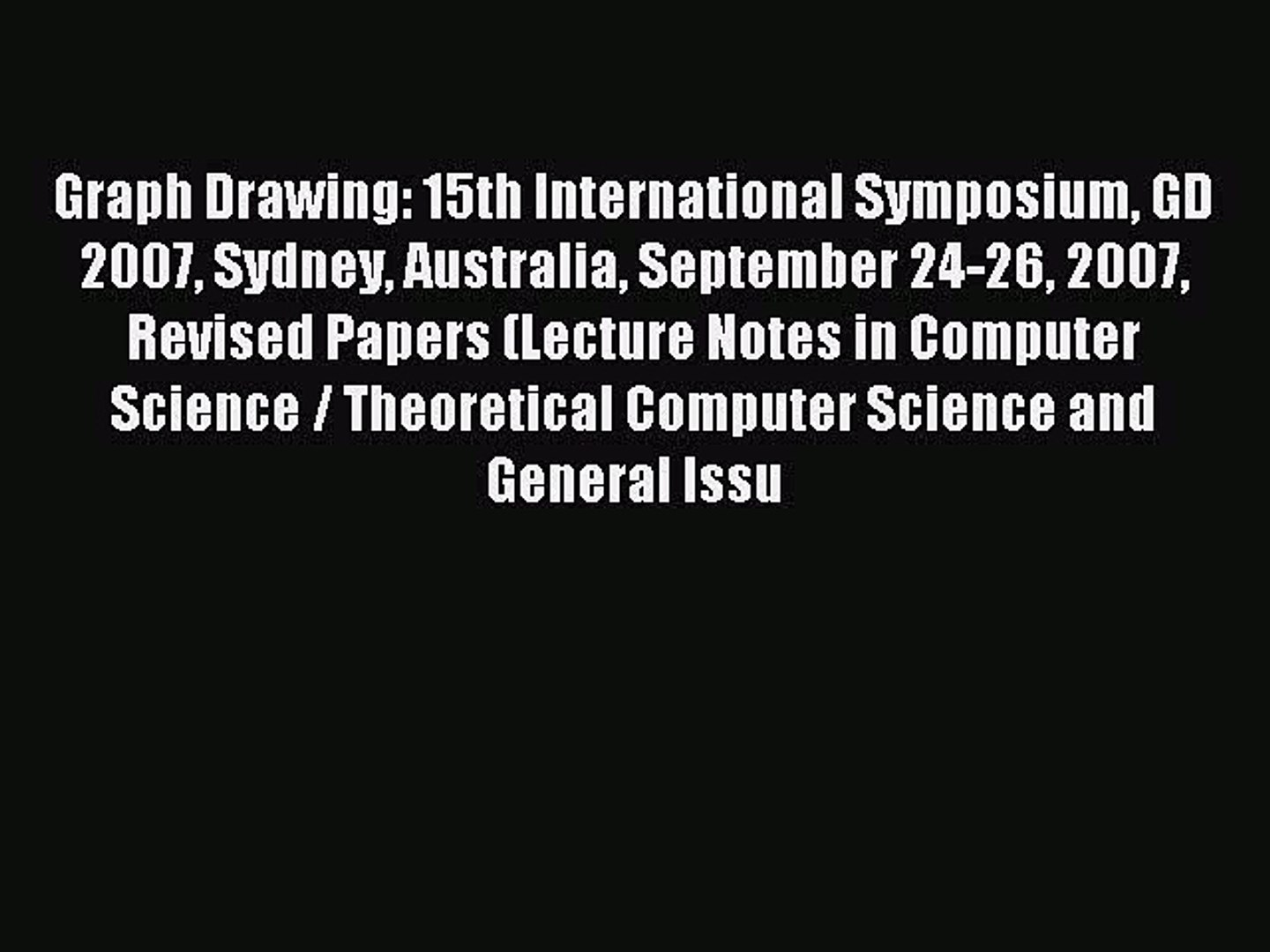 Read Graph Drawing: 15th International Symposium GD 2007 Sydney Australia September 24-26 2007