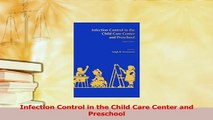 Download  Infection Control in the Child Care Center and Preschool Ebook Online