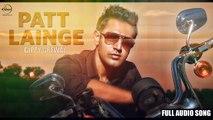Patt Lainge (Audio Song) - Desi Rockstar 2 - Gippy Grewal Feat.Neha Kakkar Dr.Zeus