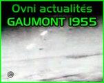 Ovnis filmés dans le ciel (actualités GAUMONT 1955)
