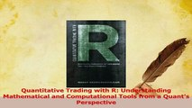 Download  Quantitative Trading with R Understanding Mathematical and Computational Tools from a PDF Free
