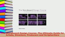 PDF  The Storyboard Design Course The Ultimate Guide for Artists Directors Producers and  Read Online