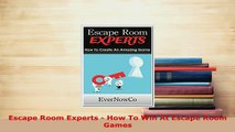Download  Escape Room Experts  How To Win At Escape Room Games  Read Online