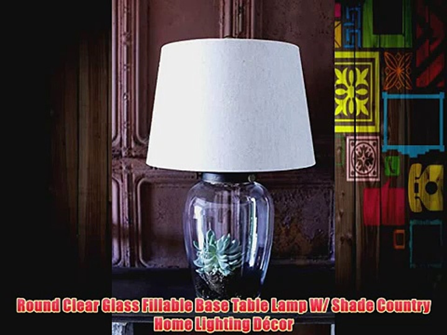 Image of: Round Clear Glass Fillable Base Table Lamp W Shade Country Home Lighting Decor Video Dailymotion