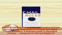 Download  EMail Rules A Business Guide to Managing Policies Security and Legal Issues for EMail PDF Free