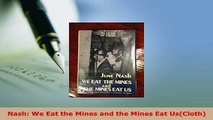 PDF  Nash We Eat the Mines and the Mines Eat UsCloth Download Full Ebook