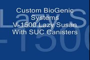 Custom BioGenic Systems Lazy Susan V 1500 With SUC Canisters
