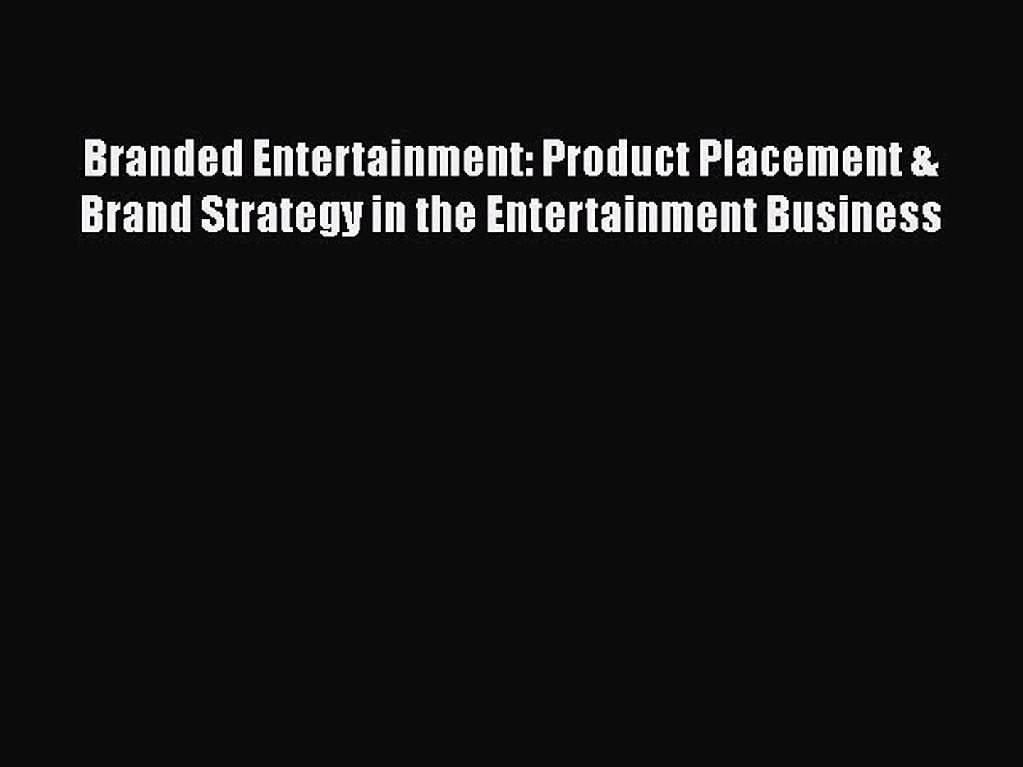 [Read book] Branded Entertainment: Product Placement & Brand Strategy in the Entertainment