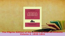 Download  The Pilgrim Edition of the Letters of Charles Dickens Volume 2 18401841 Free Books