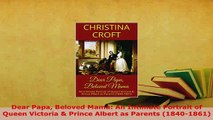 PDF  Dear Papa Beloved Mama An Intimate Portrait of Queen Victoria  Prince Albert as Parents PDF Book Free