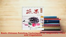 PDF  Basic Chinese Painting Techniques for Beginners Fruit and Vegetables PDF Full Ebook