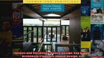 Read  Themes and Variations House Design Ray Kappe ArchitectsPlanners House Design 3  Full EBook