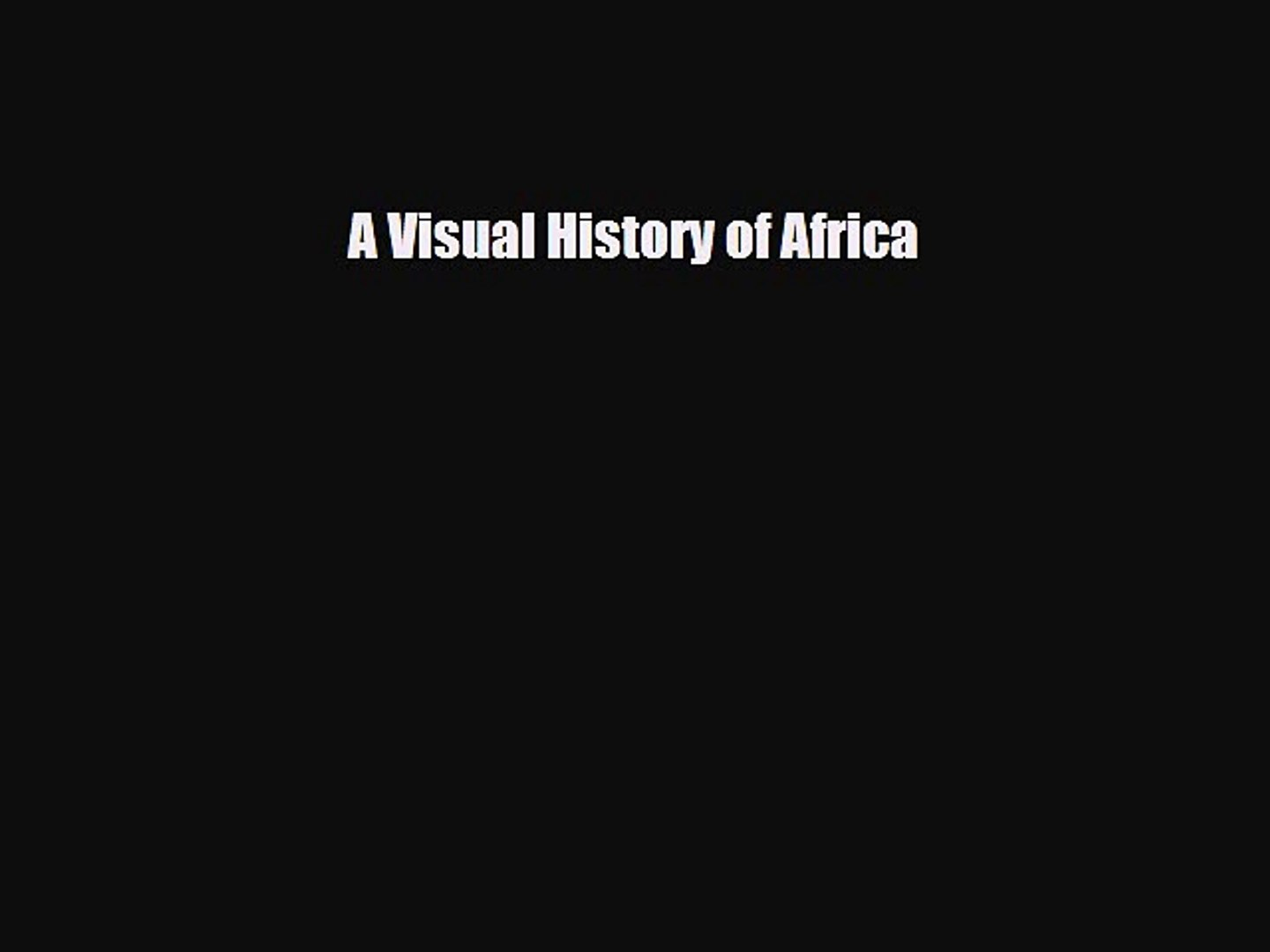 Read A Visual History of Africa PDF Online