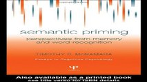 Download Semantic Priming  Perspectives from Memory and Word Recognition  Essays in Cognitive