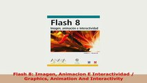 Download  Flash 8 Imagen Animacion E Interactividad  Graphics Animation And Interactivity Ebook