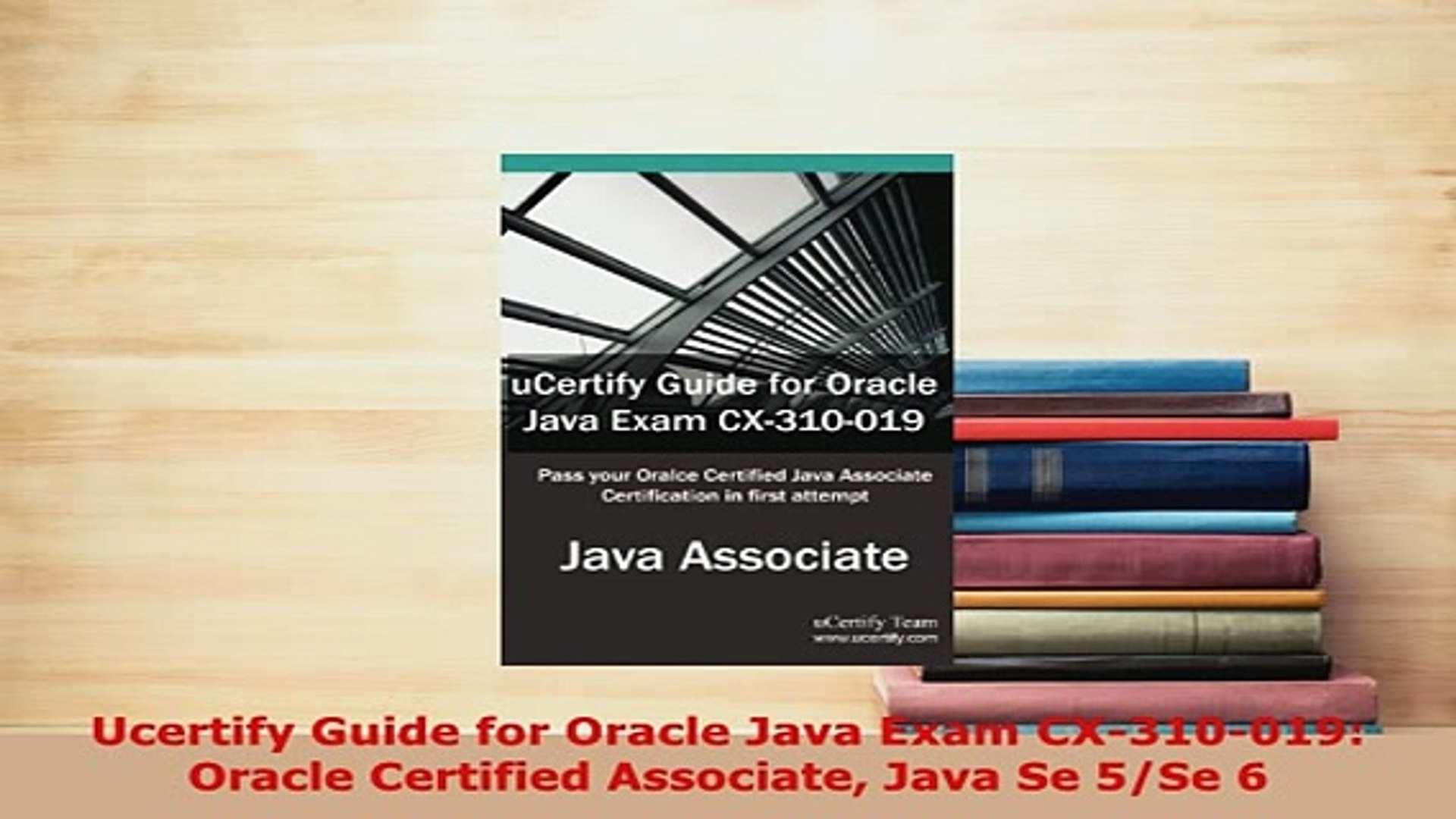 Download  Ucertify Guide for Oracle Java Exam CX310019 Oracle Certified Associate Java Se 5Se 6 Free
