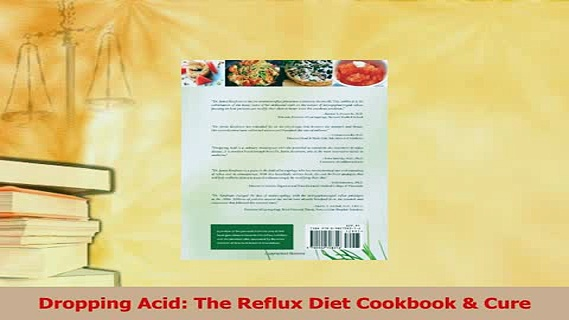 Download  Dropping Acid The Reflux Diet Cookbook  Cure PDF Free